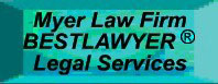 Myer Law Firm BESTLAWYER (R) Legal Services